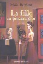 Couverture du livre « La fille au pinceau d'or » de Marie Bertherat aux éditions Bayard Jeunesse