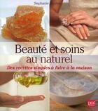 Couverture du livre « Beauté et soins au naturel ; des recettes simples à faire à la maison » de Tourles S aux éditions Prat Prisma