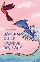 Couverture du livre « Dandin ou le sauveur des eaux » de Vihes Laurent aux éditions Yvelinedition