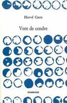 Couverture du livre « Vent de cendre » de Herve Carn aux éditions Dumerchez