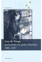 Couverture du livre « Jean de Pange, un lorrain en quête d'Europe 1881-1957 » de Jean-Francois Thull aux éditions Serpenoise