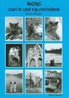 Couverture du livre « Amiens ; coups de coeur d'un photographe » de Franck Delautre aux éditions Delattre