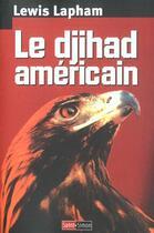 Couverture du livre « Le djihad americain » de Lewis Lapham aux éditions Saint Simon