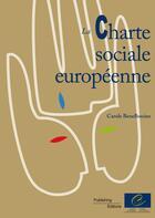 Couverture du livre « La Charte sociale européenne » de Collectif aux éditions Conseil De L'europe