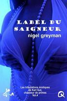 Couverture du livre « Label du saigneur » de Nigel Greyman aux éditions Ska