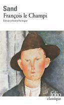 Couverture du livre « Francois le champi » de George Sand aux éditions Gallimard