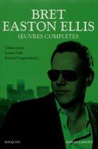Couverture du livre « Oeuvres complètes t.1 » de Bret Easton Ellis aux éditions Robert Laffont