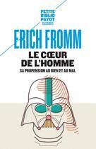 Couverture du livre « Le coeur de l'homme » de Erich Fromm aux éditions Rivages