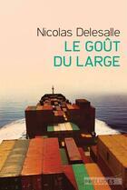 Couverture du livre « Le goût du large » de Nicolas Delesalle aux éditions Preludes
