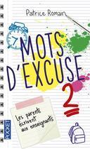 Couverture du livre « Mots d'excuse ; les parents écrivent aux enseignants t.2 » de Patrice Romain aux éditions Pocket