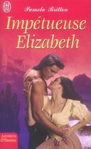 Couverture du livre « Impetueuse Elizabeth » de Pamela Britton aux éditions J'ai Lu
