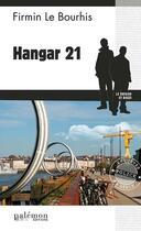 Couverture du livre « Hangar 21 » de Firmin Le Bourhis aux éditions Palemon