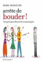 Couverture du livre « Arrête de bouder » de Marie-France Cyr aux éditions Marabout