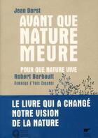 Couverture du livre « Avant que nature meure ; pour que nature vive » de Jean Dorst et Robert Barbault aux éditions Delachaux & Niestle