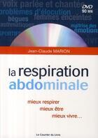 Couverture du livre « La respiration abdominale ; mieux respirer, mieux être, mieux vivre... » de Jean-Claude Marion aux éditions Courrier Du Livre