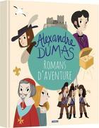 Couverture du livre « Romans d'aventures d'Alexandre Dumas » de Claude Carre et Nan Lawson aux éditions Philippe Auzou