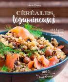 Couverture du livre « Céréales et légumineuses » de Marie Chioca aux éditions Sud Ouest Editions