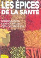 Couverture du livre « Les épices de la santé » de Geraldine Adam aux éditions Ambre