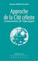 Couverture du livre « Approche de la cité céleste, commentaires de l'Apocalypse » de Omraam Mikhael Aivanhov aux éditions Prosveta
