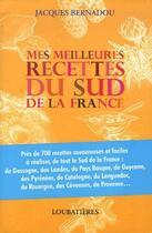 Couverture du livre « Mes meilleures recettes du sud de la France » de Jacques Bernadou aux éditions Loubatieres