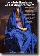 Couverture du livre « Le christianisme va-t-il disparaître? » de Collectif aux éditions Contretemps