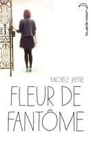 Couverture du livre « Fleur de fantôme » de Michele Jaffe aux éditions Black Moon