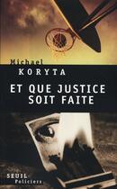 Couverture du livre « Et que justice soit faite » de Michael Koryta aux éditions Seuil