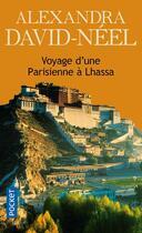 Couverture du livre « Voyage d'une parisienne à Lhassa » de Alexandra David-Neel aux éditions Pocket