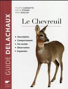 Couverture du livre « Le chevreuil » de Philippe Carruette et Pascal Etienne et Marc Mailler aux éditions Delachaux & Niestle