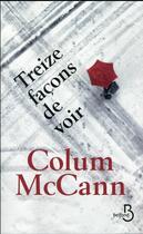 Couverture du livre « Treize façons de voir » de Colum Mccann aux éditions Belfond