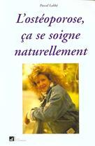 Couverture du livre « Osteoporose Ca Se Soigne Naturellement » de Labbe E aux éditions Vivre En Harmonie