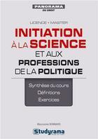 Couverture du livre « Initiation à la science et aux professions de la politique » de Maryvonne Bonnard aux éditions Studyrama