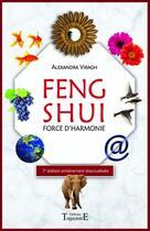 Couverture du livre « Feng shui ; force d'harmonie » de Alexandra Viragh aux éditions Trajectoire
