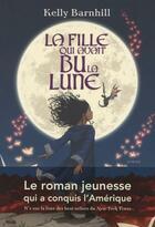 Couverture du livre « La fille qui avait bu la lune » de Kelly Barnhill aux éditions Anne Carriere