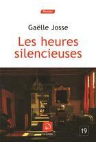 Couverture du livre « Les heures silencieuses » de Gaelle Josse aux éditions Editions De La Loupe