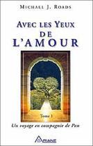 Couverture du livre « Avec les yeux de l'amour t.1; un voyage en compagnie de Pan » de Michael J. Roads aux éditions Ariane