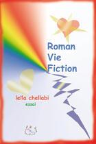 Couverture du livre « Roman, vie, fiction » de Leila Chellabi aux éditions Lcd Mediation