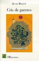 Couverture du livre « Cris de guerres » de Julia Billet aux éditions Le Mot Fou
