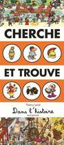 Couverture du livre « Cherche et trouve dans l'histoire » de Thierry Laval aux éditions Seuil Jeunesse