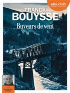 Couverture du livre « Buveurs de vent - livre audio 1 cd mp3 » de Franck Bouysse aux éditions Audiolib