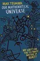Couverture du livre « OUR MATHEMATICAL UNIVERSE - MY QUEST FOR THE ULTIMATE NATURE OF REALITY » de Max Tegmark aux éditions Viking Adult