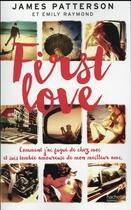 Couverture du livre « First love » de James Patterson et Emily Raymond aux éditions Hachette Romans