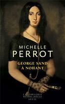 Couverture du livre « George Sand à Nohant ; une maison d'artiste » de Michelle Perrot aux éditions Seuil