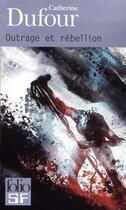 Couverture du livre « Outrage et rébellion » de Catherine Dufour aux éditions Gallimard
