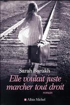 Couverture du livre « Elle voulait juste marcher tout droit » de Sarah Barukh aux éditions Albin Michel