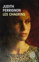 Couverture du livre « Les chagrins » de Judith Perrignon aux éditions Lgf