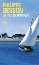 Couverture du livre « La maison atlantique » de Philippe Besson aux éditions 10/18
