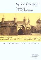 Couverture du livre « Cracovie a vol d'oiseaux » de Sylvie Germain aux éditions Rocher
