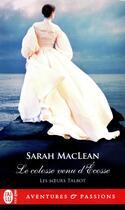 Couverture du livre « Les soeurs Talbot T.2 ; le colosse venue d'Ecosse » de Sarah Maclean aux éditions J'ai Lu