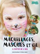 Couverture du livre « Maquillages, masques et cie » de Joyce Coleman et Estelle Videau aux éditions Dessain Et Tolra